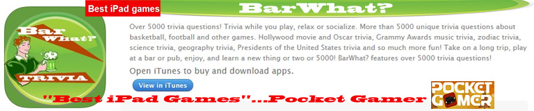 "ADVERTISEMENT:BarWhat? Pocket Gamer's ""Best iPAD Games"" list! Download."